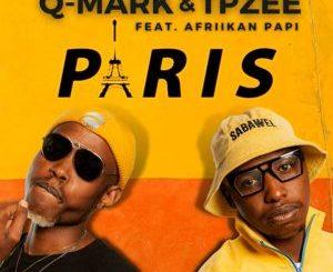 Q-Mark & TpZee – Paris ft Afriikan Papi