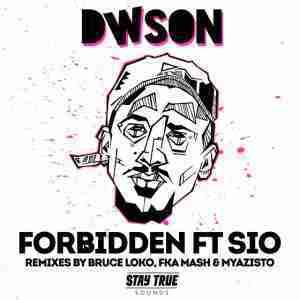 DOWNLOAD mp3: Dwson Forbidden (Bruce Loko Remix) Mp3 Download