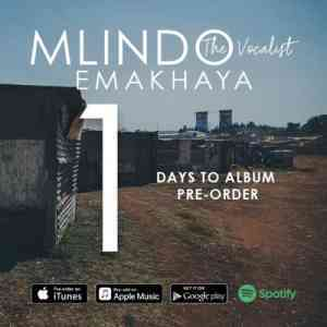DOWNLOAD MP3: Mlindo The Vocalist Emakhaya MP3 DOWNLOAD