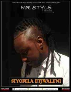 DOWNLOAD MP3: Mr Style Siyofela Etjwaleni Mp3 Download