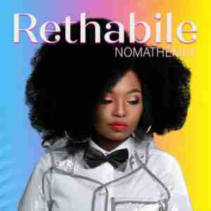 DOWNLOAD mp3: Rethabile Nomathemba mp3 download
