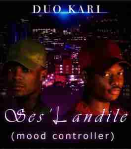 DOWNLOAD mp3: Duo Kari Ses'Landile (Mood Controller) mp3 download