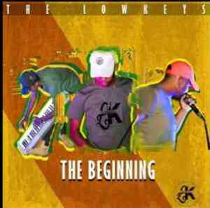 DOWNLOAD mp3 Album: The Lowkeys The Beginning Album zip download