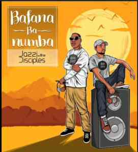 DOWNLOAD mp3 Album: JazziDisciples Bafana Ba Numba Album Zip download