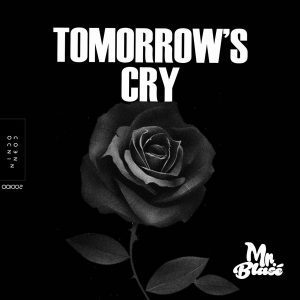 DOWNLOAD mp3: Mr. Blasé Tomorrow's Cry mp3 download