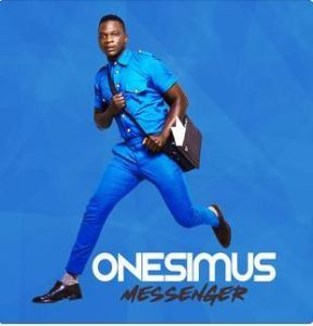 DOWNLOAD mp3 Album: Onesimus Messenger Album Zip & mp3 free download