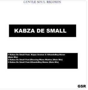 DOWNLOAD mp3:kabza De Small Never feat. Kopzz Avenue & SthandoBoy mp3 download