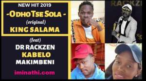 DOWNLOAD mp3: King Salama O dho Tse Sola ft Rackzen x Kabelo x Makimbeni mp3 download