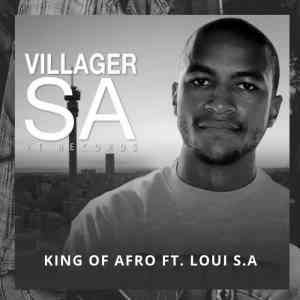 DOWNLOAD mp3: Villager SA King Of Afro feat. Loui SA mp3 download
