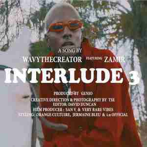 DOWNLOAD mp3:Wavy TheCreator Interlude 3 feat. Zamir mp3 download
