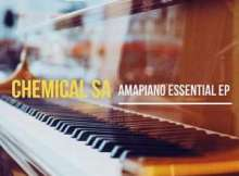 DOWNLOAD EP:Chemical SA AmaPiano Essential EP Zip & mp3 free download
