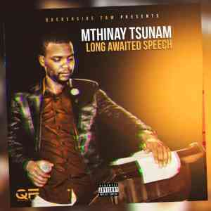 DOWNLOAD mp3: Mthinay Tsunam Long Awaited SPEECH mp3 free download