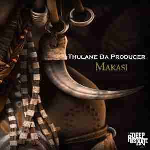 DOWNLOAD mp3: Thulane Da Producer Makasi (Main Mix) mp3 free download