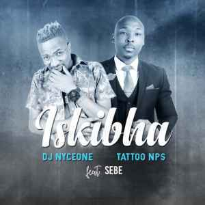Download mp3: DJ Nyceone x Tattoo NPS Iskibha Ft. SEBE mp3 free download