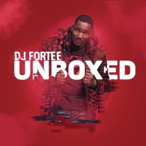 DOWNLOAD mp3 ALBUM: DJ Fortee Unboxed album fakaza 2018 2019 gqom amapiano afrohouse music zip mp3 download
