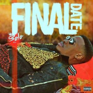 Download mp3: Solo Final Date mp3 download fakaza 2018 2019 com music gqom amapiano afrohouse