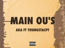 Download mp3: AKA ft YoungstaCPT Main Ou's fakaza 2018 2019 gqom amapiano afrohouse music mp3 download