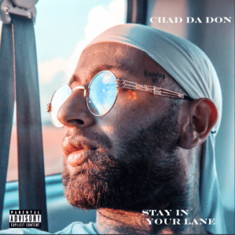 Chad Da Don Stay in Your Lane Album Zip Download Fakaza 2019