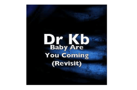 Dr Kb – Baby Are You Coming (Revisit) Fakaza Download