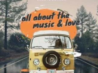 Groove Govnor – All About The Music & Love EP Fakaza
