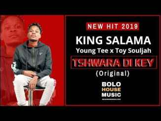 King Salama, Young Tee & Toy Souljah – Tshwara Di Key Mp3 Download