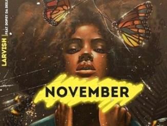 Larvish Ft.Dopey Da Deejay & Kea – November Fakaza Music Download
