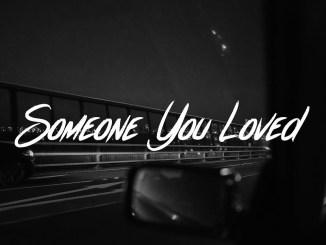 Lewis Capaldi – Someone You Loved Lyrics Fakaza
