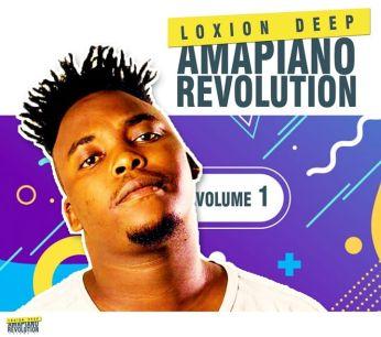 Loxion Deep – Amapiano Revolution Vol 1 Mp3 Download
