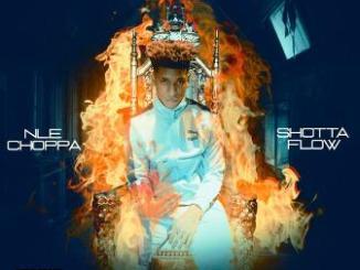 NLE Choppa – Shotta Flow Lyrics Fakaza Downloads