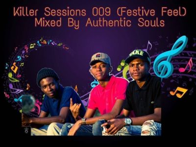 Authentic Souls – Killer Sessions 009 (Festive Feel) Mix Mp3 Download