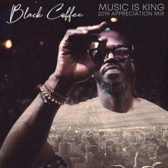 Black Coffee – Music is King 2019 Appreciation Mix (DJ Mix) Fakaza Download