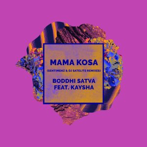Boddhi Satva & Kaysha – Mama Kosa (DJ Satelite Remix) Mp3 Download