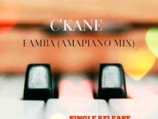 C'kane – Famba (Amapiano Mix) Mp3 Download