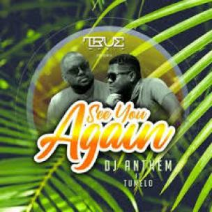 DJ Anthem, Tumelo – See You Again (Original Mix) Mp3 Download