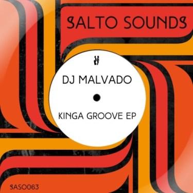 EP: Dj Malvado – Kinga Groove Mp3 Download