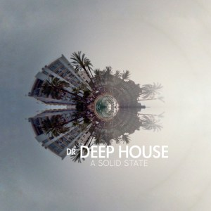 Album: Dr. Deep House – A Solid State Mp3 Download
