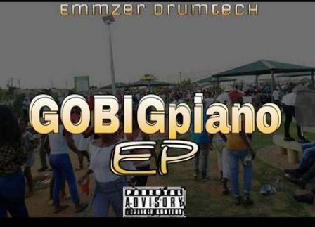 Emmzer Drumtech - GoBigPiano EP Fakaza Download Zip File