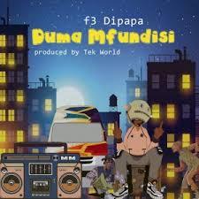 F3 Dipapa – Duma Mfundis Mp3 Download