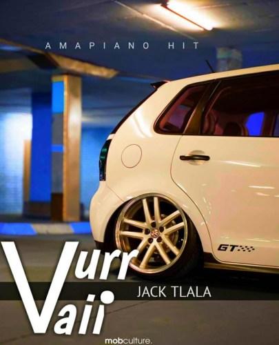 Jack Tlala – Vurr Vaii (Amapiano Hit) Mp3 Download