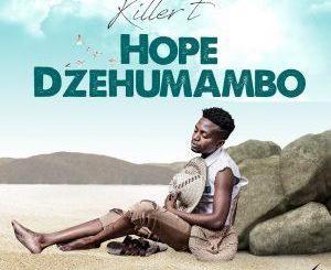 Album: Killer T – Hope Dzehumambo