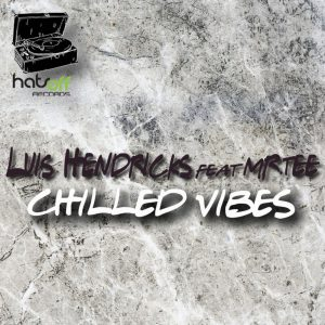 Luis Hendricks & Mr.Tee – Chilled Vibes (Extended Mix) Mp3 Download