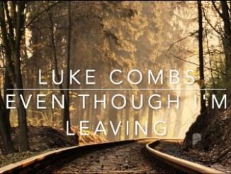 Luke Combs - Even Though I'm Leaving Lyrics Fakaza Mp3