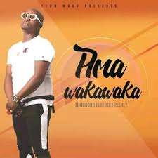 Ma1000nd – Ama Wakawaka ft Mr Freshly Mp3 Download