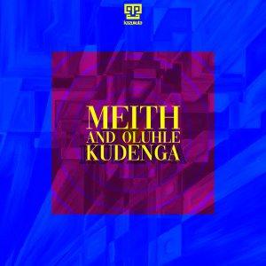 Meith & Oluhle – Kudenga Mp3 Download