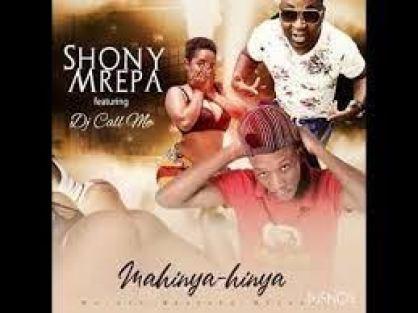 Shony mrepa – Mahinya hinya Ft. DJ call me Mp3 Download