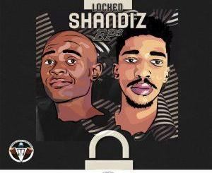 Album: Sir Modeva, Bless ZA – Locked Shandis, Vol. 3 Mp3 Download