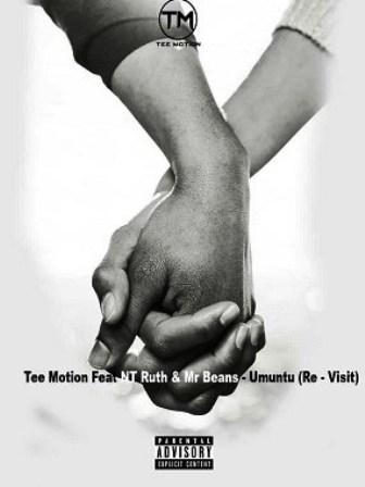 Mp3 Download: Tee Motion Ft. NT Ruth & Mr Beans – Umuntu (Re-Visit)
