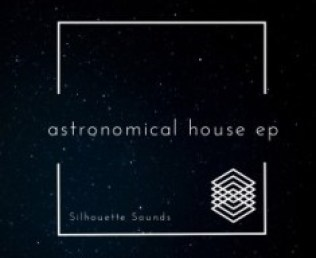 EP: Silhouette Sounds – Astronomical House Mp3 Download