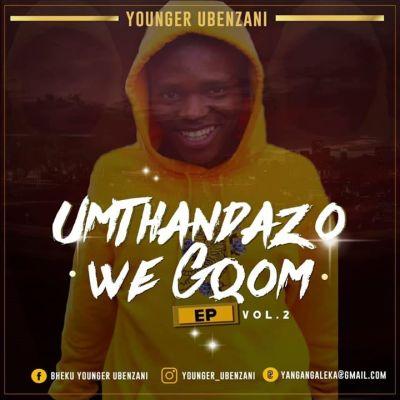 EP: Younger Ubenzani – Umthandazo WeGqom Vol. 2 Mp3 Download