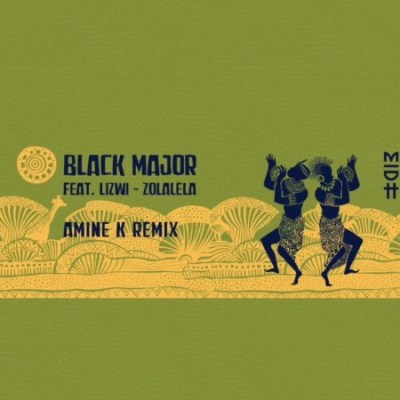 Black Major – Zolalela (Amine K Remix) Ft. Lizwi Mp3 Download